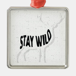 Deer - Stay wild Metal Ornament