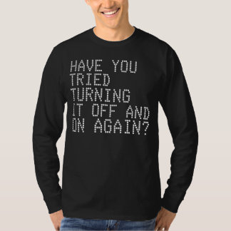 Default response to EVERY Computer Problem T Shirt