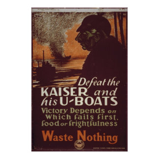 Defeat the Kaiser and his U-Boats Poster