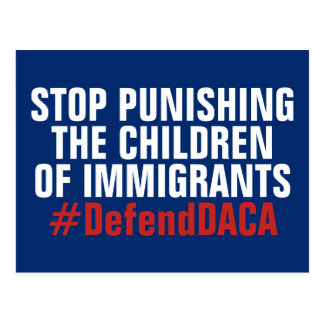 Defend DACA DREAMers Don't Punish Children Postcard