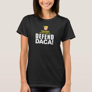 Defend DACA! T-Shirt