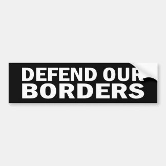 Defend our Borders Sticker Bumper Sticker