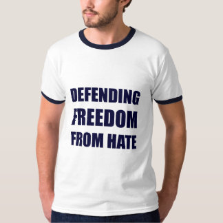Defending Freedom From Hate T-Shirt