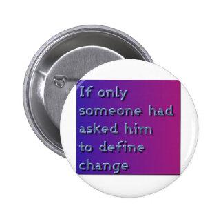 Define Change Button