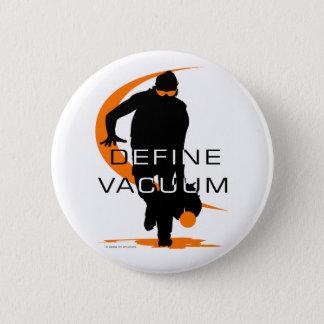 Define vacuum Orange Fielder Softball 2 Inch Round Button