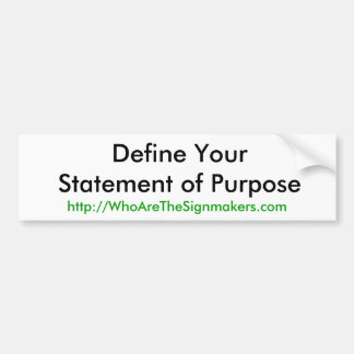 Define Your Statement of Purpose: Bumper Sticker
