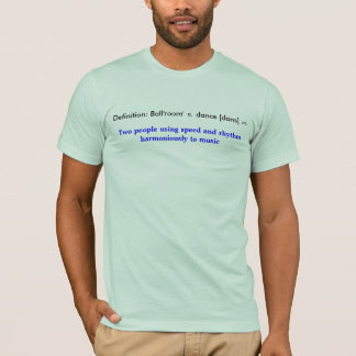 Definition ballroom dance T-Shirt