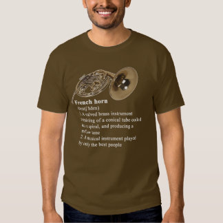 Definition of a French horn Tshirts
