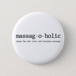 Definition of a massag-a-holic 2 inch round button