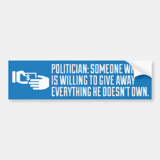 Definition of a politician. car bumper sticker