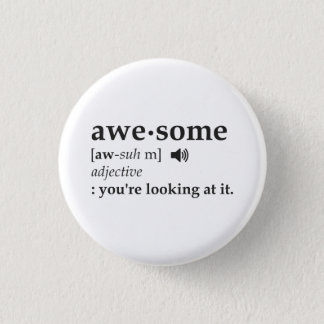 Definition of Awesome You're Looking at it 1 Inch Round Button
