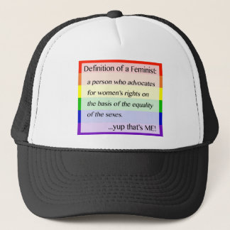 Definition of Feminism... Yup That's Me Trucker Hat