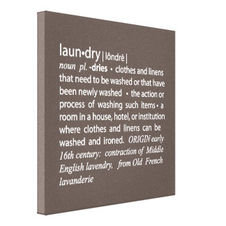 Definition of Laundry Sign in Mocha Brown & White Stretched Canvas Prints