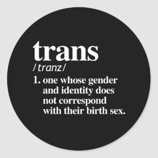 definition of trans - -  LGBT Definitions - Classic Round Sticker