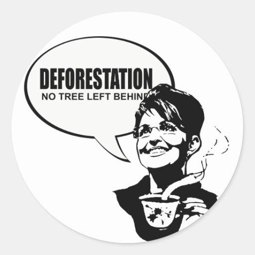 DEFORESTATION - NO TREE LEFT BEHIND STICKER