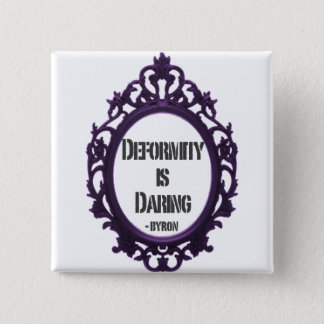 Deformity is Daring 2 Inch Square Button