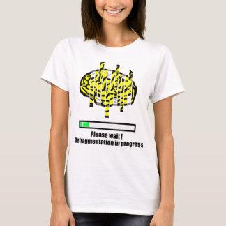 Defragmentation in progress T-Shirt