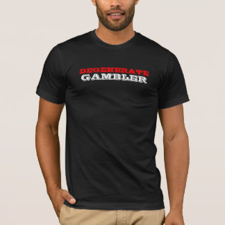 DEGENERATE GAMBLER SHIRT