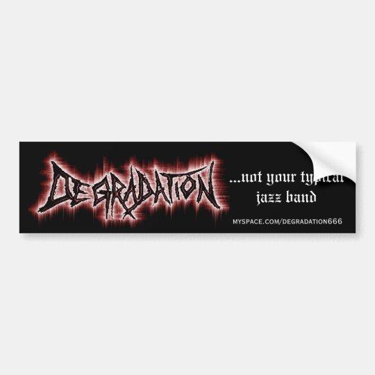 DEGRADATION Bumper Sticker