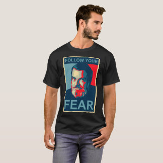 Del Close - Follow your fear T-Shirt