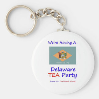 Delaware TEA Party - We're Taxed Enough Already! Key Chain