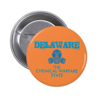 DELAWARE: The Chemical Warfare State 2 Inch Round Button