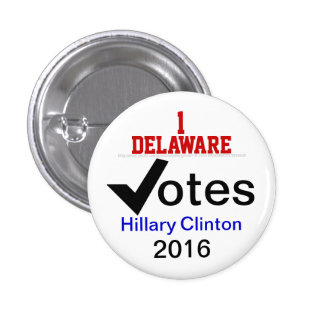 Delaware Votes Hillary Clinton 2016 Buttons
