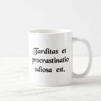 Delay and procrastination is hateful. coffee mug