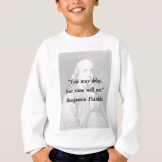Delay - Benjamin Franklin Sweatshirt