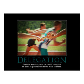 Delegation Demotivational Poster