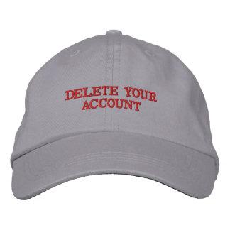DELETE YOUR ACCOUNT hat Baseball Cap