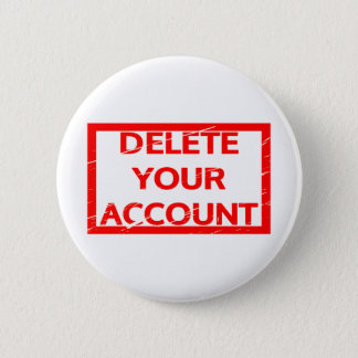 Delete your account Stamp 2 Inch Round Button