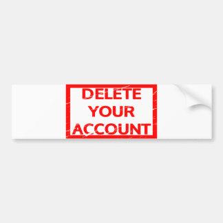 Delete your account Stamp Bumper Sticker