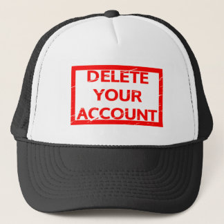 Delete your account Stamp Trucker Hat