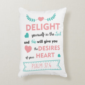 delight yourself in the Lord Bible Verse PILLOW