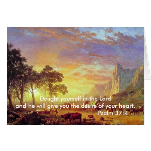 Delight yourself in the Lord,Psalm 37 Greeting Card