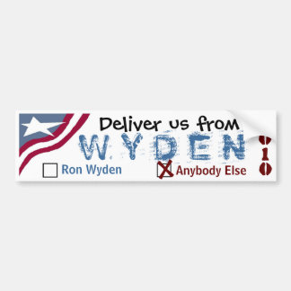 Deliver us from Wyden Bumper Sticker