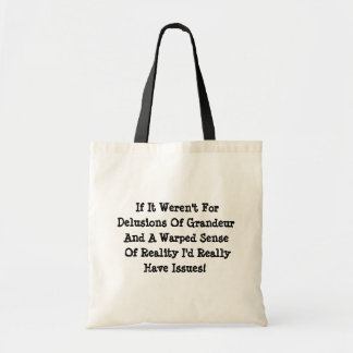 Delusions Of Grandeur Warped Reality Funny Tote Bag
