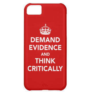 Demand Evidence and Think Critically iPhone 5C Covers