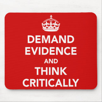 Demand Evidence and Think Critically Mouse Pad
