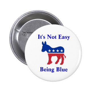 demDonkey, It's Not Easy, Being Blue Pinback Button