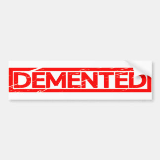 Demented Stamp Bumper Sticker
