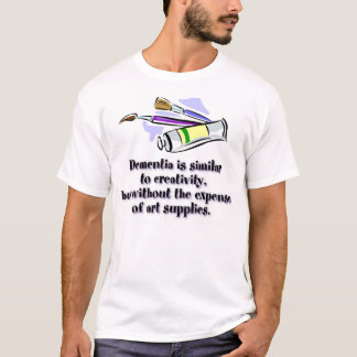 Dementia vs Creativity T-Shirt