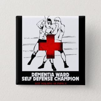 Dementia Ward Self Defense Champion 2 Inch Square Button