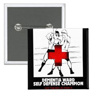 Dementia Ward Self Defense Champion 2 Inch Square Button