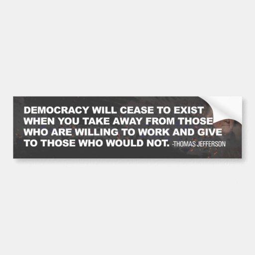 Democracy Cease to exist Car Bumper Sticker