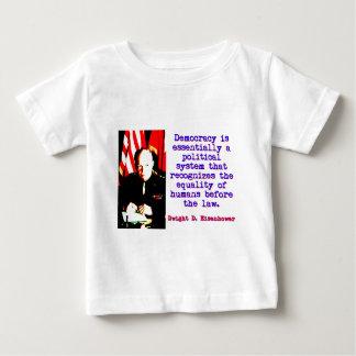 Democracy Is Essentially - Dwight Eisenhower Baby T-Shirt