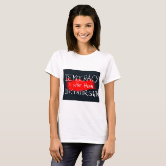 Democracy v Dictatorship T-Shirt