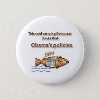 Democrat thinks Obama's policies stink 2 Inch Round Button