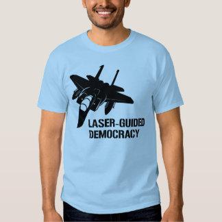 Démocratie/paix à guidage laser par la puissance tshirts
